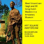 Meet Vincent van Gogh and 50 Dutch Masters in a Tempory Museum. 24 t/m 30 Juli. Museumplein Amsterdam.