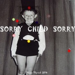 SORRY CHILD SORRY